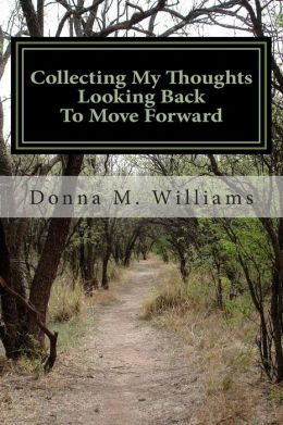 Collecting My Thoughts: Looking Back To Move Forward: Encouragement for My Sister Girlfriends