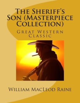 The Sheriff's Son (Masterpiece Collection): Great Western Classic