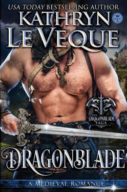 Dragonblade 1 - Kathryn Le Veque