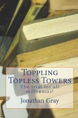 Toppling Topless Towers: The Trial for All Millennias!