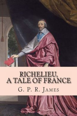 Richelieu, a Tale of France