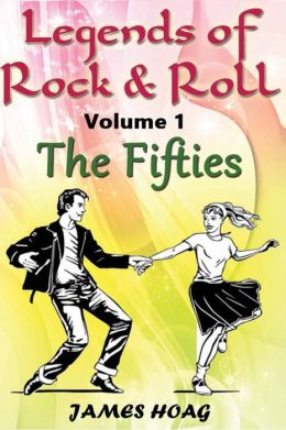 Legends of Rock & Roll Volume 1 - The Fifties: An unauthorized fan tribute
