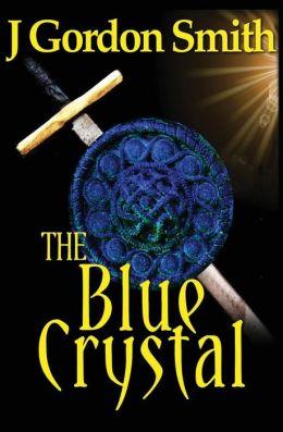 The Blue Crystal: Gemstone Series, Epic Swords & Sorcery Fantasy