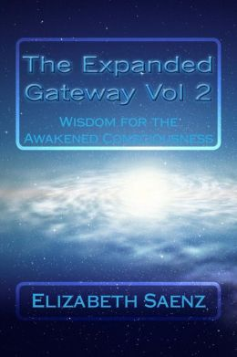 The Expanded Gateway Vol 2: Wisdom for the Awakened Consciousness