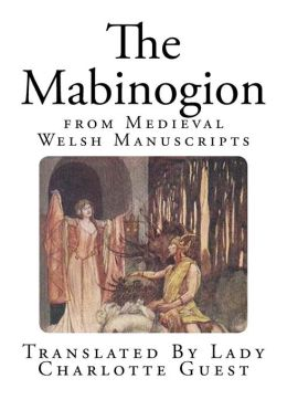 The Mabinogion: from Medieval Welsh Manuscripts