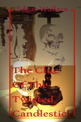 THE CLUE OF THE TWISTED CANDLESTICK