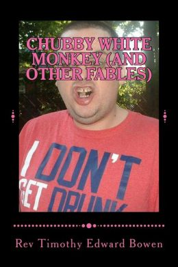 Chubby White Monkey: And Other Fables