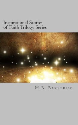 Inspirational Stories of Faith Trilogy Series: A Christian Short Story Series
