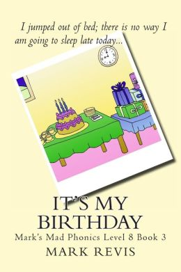 It's My Birthday: Mark's Mad Phonics Level 8 Book 3