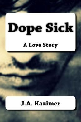Dope Sick: A Love Story