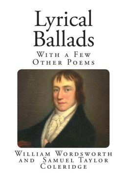 Lyrical Ballads: With a Few Other Poems