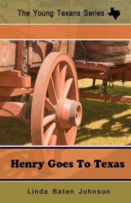The Young Texan's Series Henry Goes to Texas