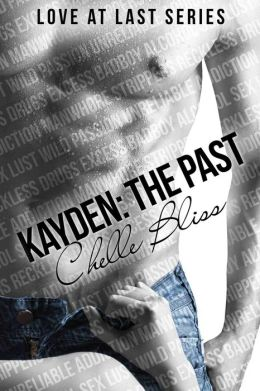 Kayden: The Past: Love at Last Series