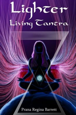 Lighter: Living Tantra
