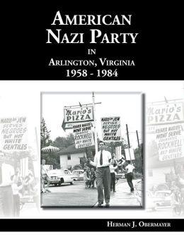 American Nazi Party in Arlington, Virginia 1958-1984