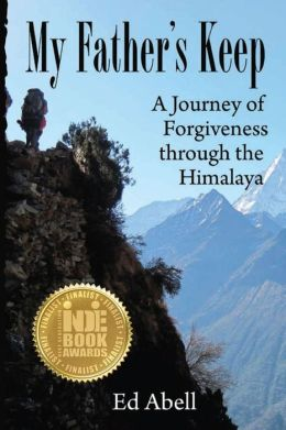 My Father's Keep: A Journey of Forgiveness Through the Himalaya