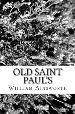 Old Saint Paul's: A Tale of the Plague and the Fire