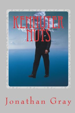 Kennuter Nuts: And How They Forged American Lives.