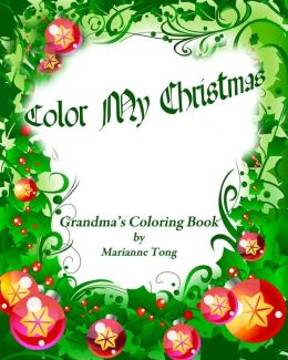 Color My Christmas: A Tong Family Coloring Book