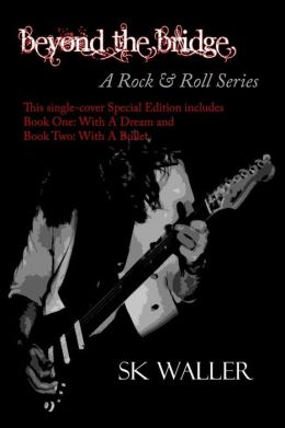 Beyond the Bridge, a Rock & Roll Series: Special Edition