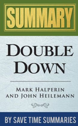 Book Summary, Review & Analysis: Double Down: Game Change 2012