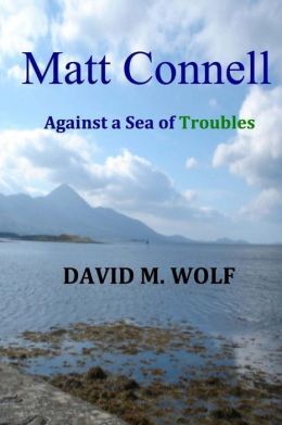 Matt Connell: Against a Sea of Troubles