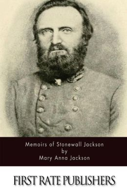 Memoirs of Stonewall Jackson