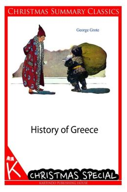 History of Greece [Christmas Summary Classics]