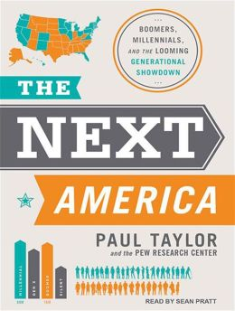 The Next America: Boomers, Millennials, and the Looming Generational Showdown