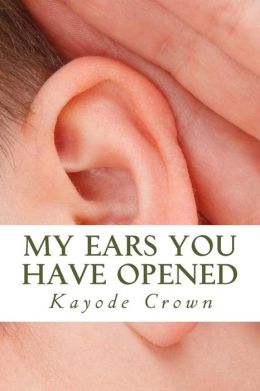 My ears you have opened