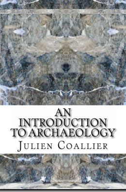 An Introduction - To Archaeology