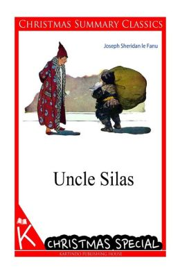 Uncle Silas [Christmas Summary Classics]