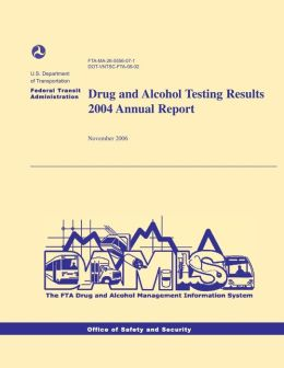Drug and Alcohol Testing Results 2004 Annual Report
