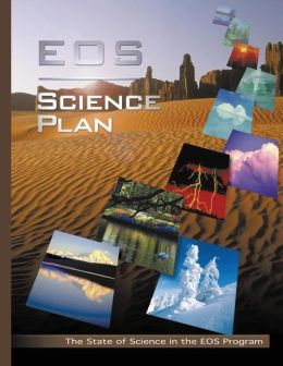 EOS Science Plan: The State of Science in the EOS Program