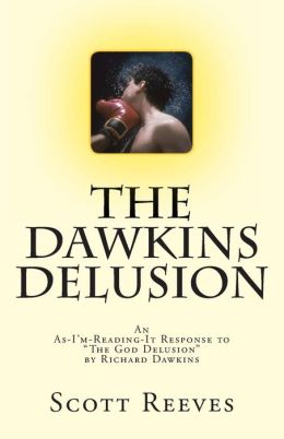 The Dawkins Delusion: An As-I'm-Reading-It Response to