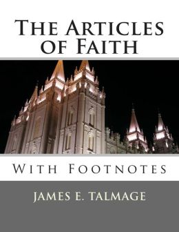 The Articles of Faith: With Footnotes