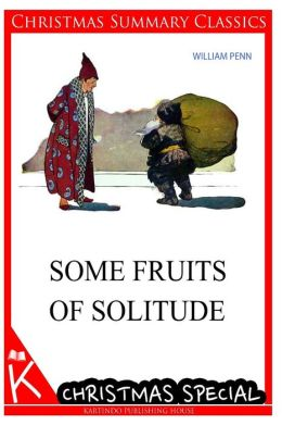 Some Fruits of Solitude [Christmas Summary Classics]