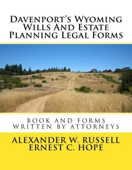 Davenport's Wyoming Wills and Estate Planning Legal Forms