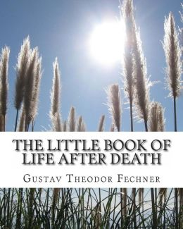 The Little Book of Life After Death