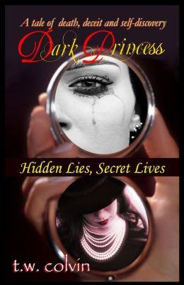 Dark Princess: Hidden Lies, Secret Lives