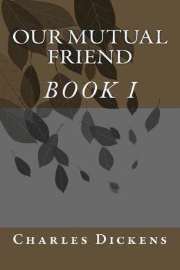Our Mutual Friend (BOOK I)