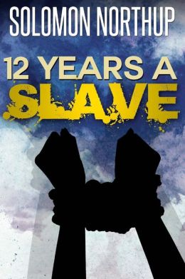 Twelve Years a Slave: [Special Illustrated Edition]