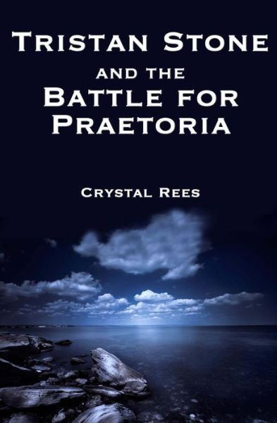 Tristan Stone and the Battle for Praetoria
