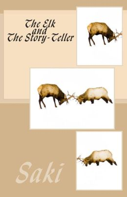 The Elk and The Story-Teller
