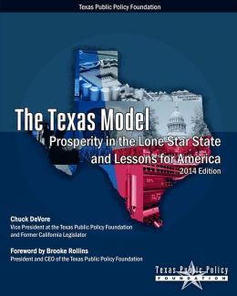The Texas Model: Prosperity in the Lone Star State and Lessons for America - 2014 Edition