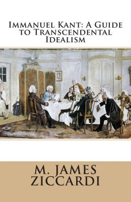 Immanuel Kant: A Guide to Transcendental Idealism