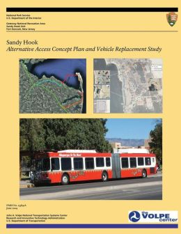 Sandy Hook: Alternative Access Concept Plan and Vehicle Replacement Study