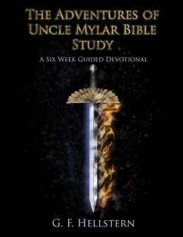 The Adventures of Uncle Mylar Bible Study: A Six Week Guided Devotional