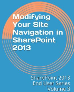 Modifying Your Site Navigation in SharePoint 2013