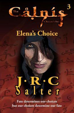 Elena's Choice: The Calnis Chronicles #3